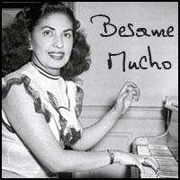 Besame Mucho (Consuelo Velázquez)